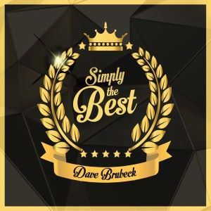 Dave Brubeck: Simply the Best (Digitally Remastered)